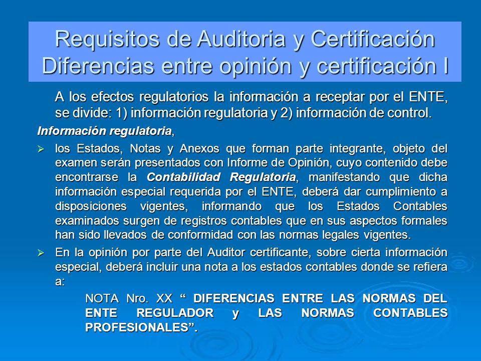A los efectos regulatorios la información a receptar por el ENTE, se divide: 1) información regulatoria y 2) información de control. Información regul