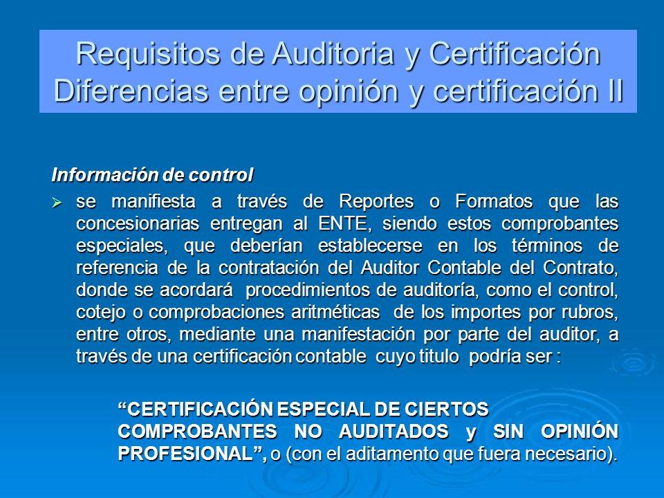 Información de control se manifiesta a través de Reportes o Formatos que las concesionarias entregan al ENTE, siendo estos comprobantes especiales, qu