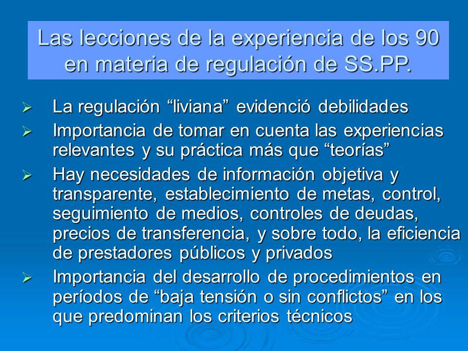 La regulación liviana evidenció debilidades La regulación liviana evidenció debilidades Importancia de tomar en cuenta las experiencias relevantes y s