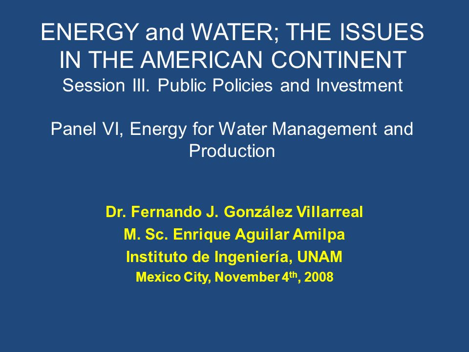 ENERGY and WATER; THE ISSUES IN THE AMERICAN CONTINENT Session III.