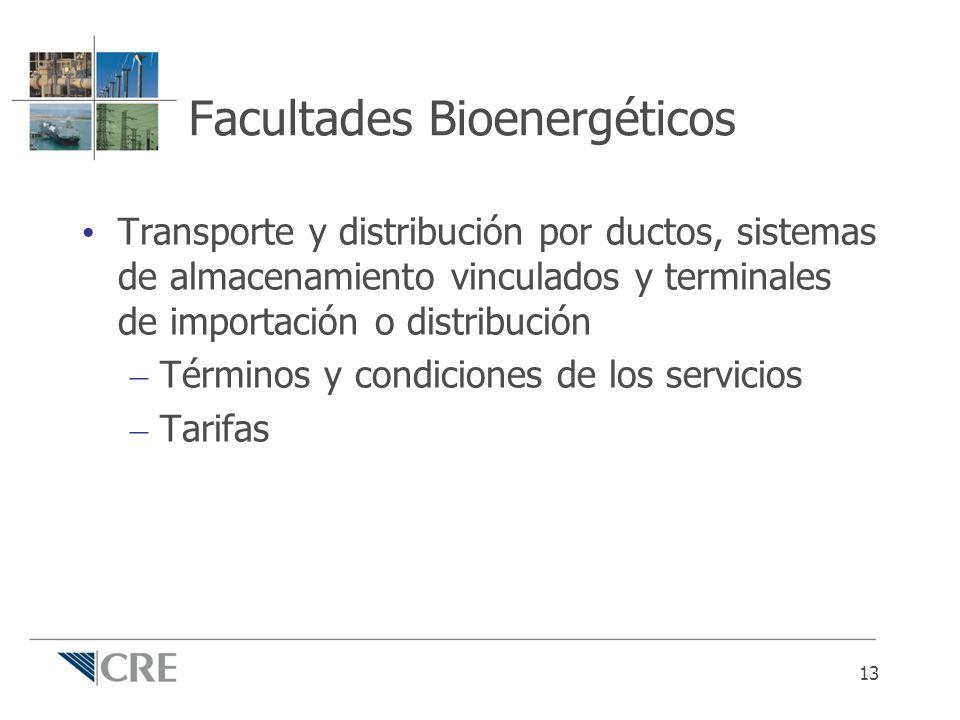 Facultades Bioenergéticos Transporte y distribución por ductos, sistemas de almacenamiento vinculados y terminales de importación o distribución – Tér