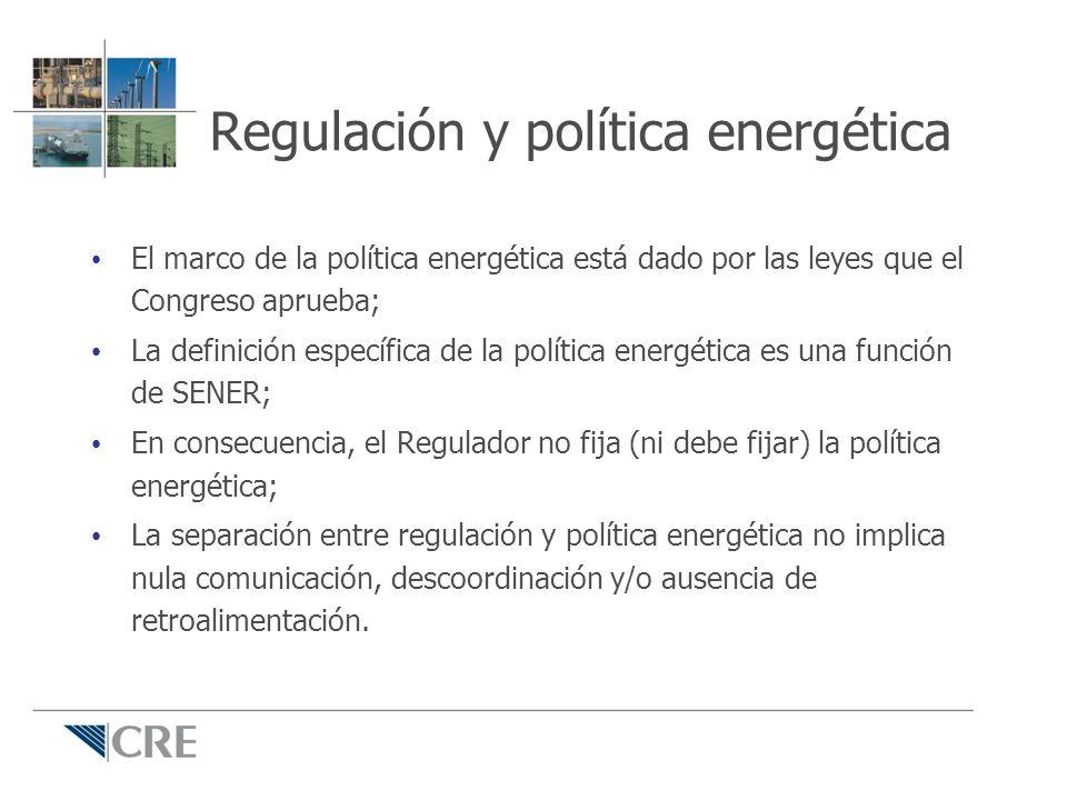 Regulación y política energética El marco de la política energética está dado por las leyes que el Congreso aprueba; La definición específica de la po