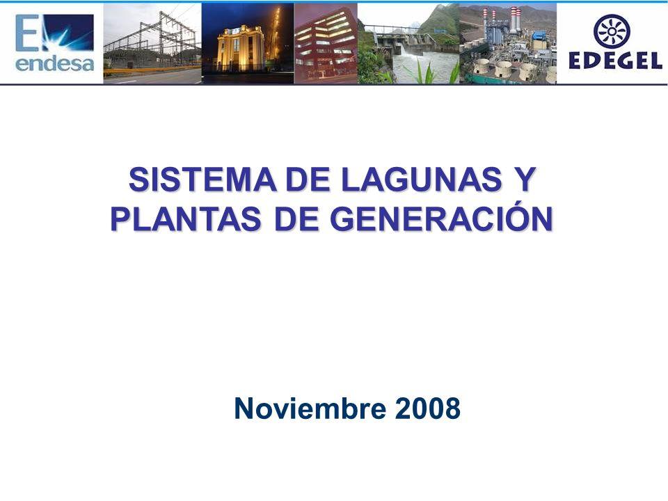 SISTEMA DE LAGUNAS Y PLANTAS DE GENERACIÓN Noviembre 2008