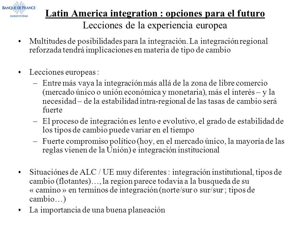 Latin America integration : opciones para el futuro Lecciones de la experiencia europea Multitudes de posibilidades para la integración.