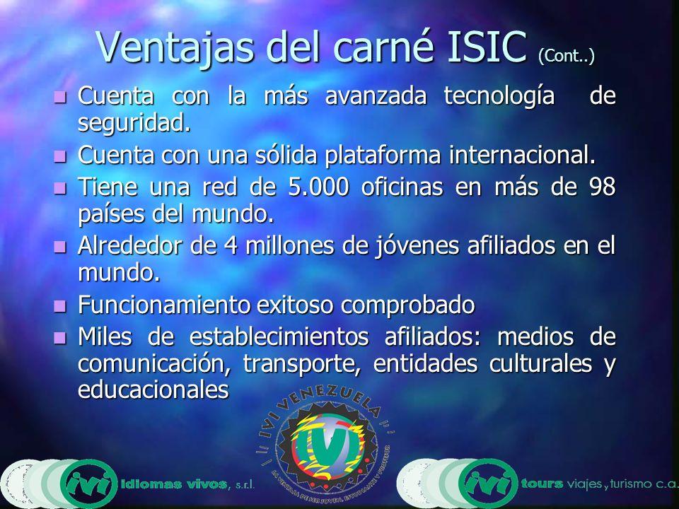 Ventajas del carné ISIC (Cont..) Cuenta con la más avanzada tecnología de seguridad.