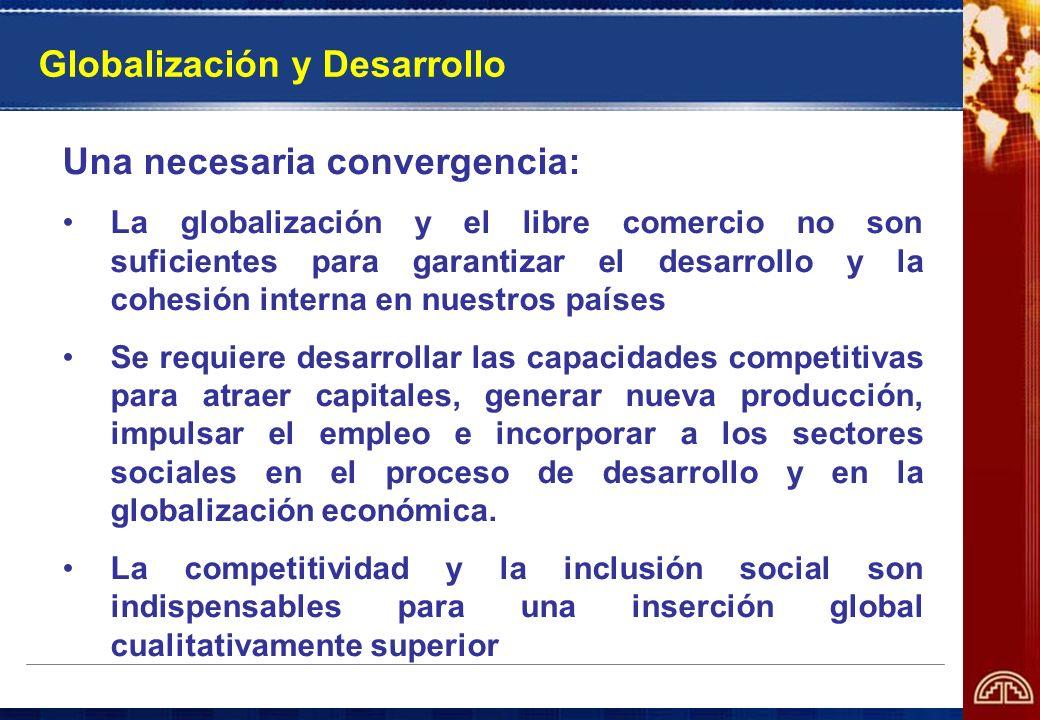 Una necesaria convergencia: La globalización y el libre comercio no son suficientes para garantizar el desarrollo y la cohesión interna en nuestros pa