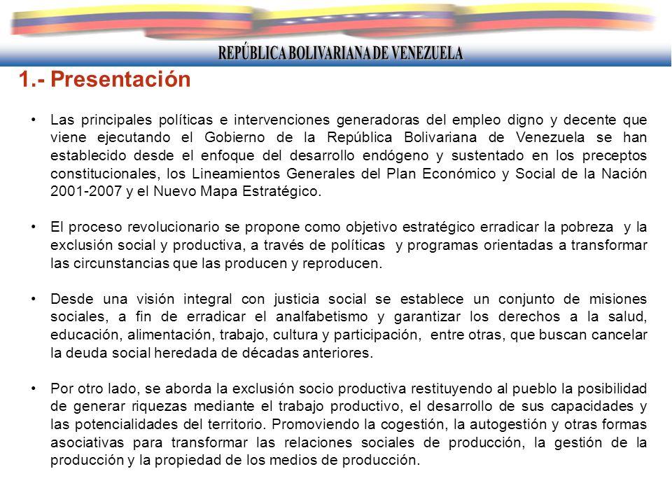 1.- Presentación Las principales políticas e intervenciones generadoras del empleo digno y decente que viene ejecutando el Gobierno de la República Bo
