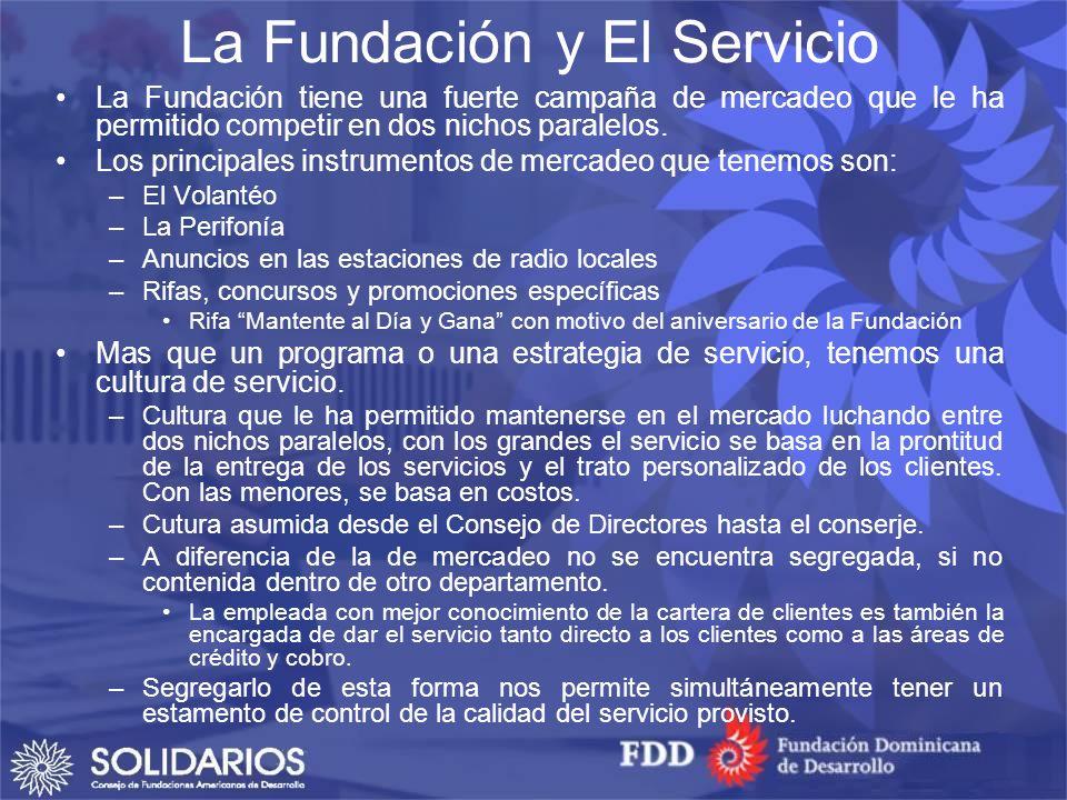 La Fundación y El Servicio La Fundación tiene una fuerte campaña de mercadeo que le ha permitido competir en dos nichos paralelos.