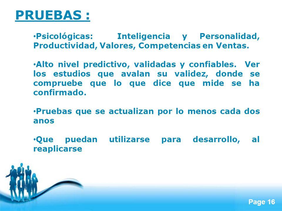 Page 16 PRUEBAS : Psicológicas: Inteligencia y Personalidad, Productividad, Valores, Competencias en Ventas. Alto nivel predictivo, validadas y confia