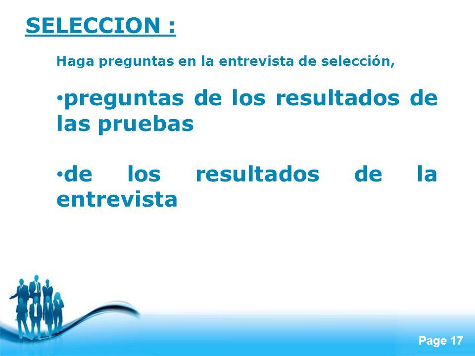Page 17 SELECCION : Haga preguntas en la entrevista de selección, preguntas de los resultados de las pruebas de los resultados de la entrevista