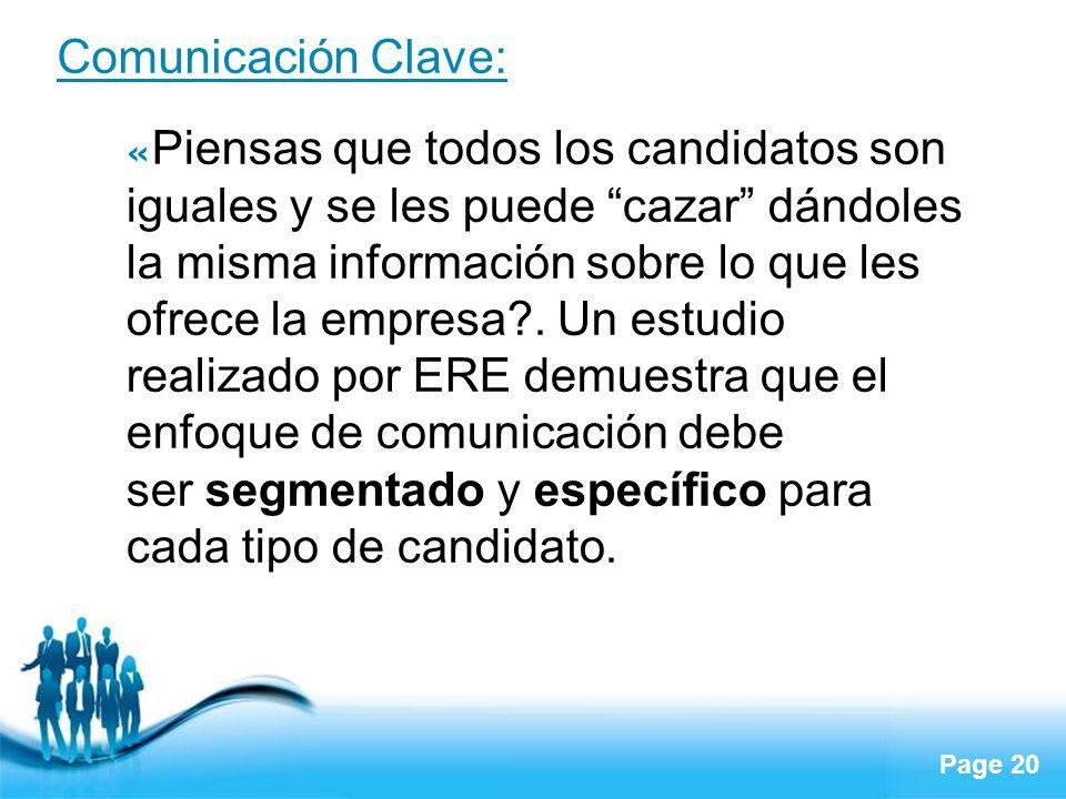 Page 20 Comunicación Clave: « Piensas que todos los candidatos son iguales y se les puede cazar dándoles la misma información sobre lo que les ofrece