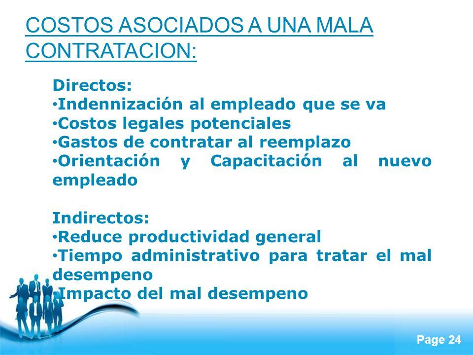 Page 24 COSTOS ASOCIADOS A UNA MALA CONTRATACION: Directos: Indennización al empleado que se va Costos legales potenciales Gastos de contratar al reem
