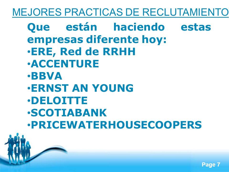 Page 7 MEJORES PRACTICAS DE RECLUTAMIENTO Que están haciendo estas empresas diferente hoy: ERE, Red de RRHH ACCENTURE BBVA ERNST AN YOUNG DELOITTE SCO