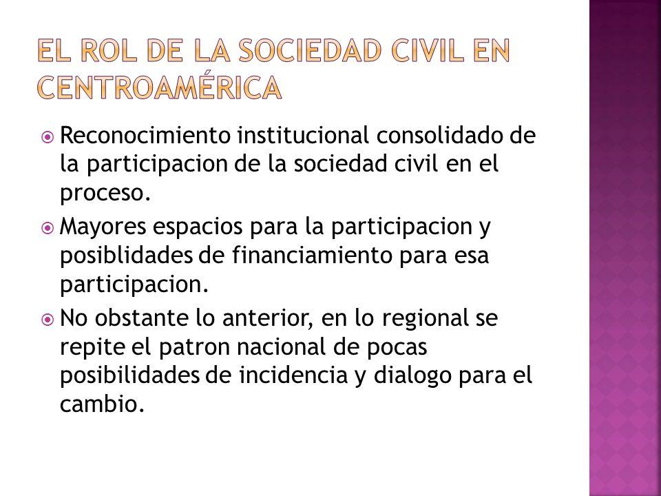 Reconocimiento institucional consolidado de la participacion de la sociedad civil en el proceso.