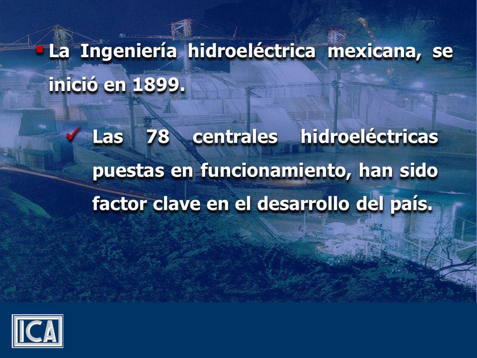 Las construcciones de centrales como: Las construcciones de centrales como: Infiernillo Infiernillo Angostura Angostura Malpaso Malpaso Chicoasén Chicoasén Aguamilpa Aguamilpa
