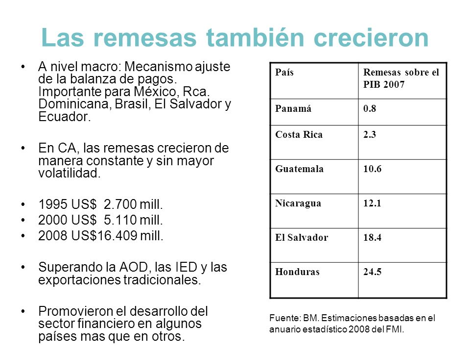 Las remesas también crecieron A nivel macro: Mecanismo ajuste de la balanza de pagos. Importante para México, Rca. Dominicana, Brasil, El Salvador y E