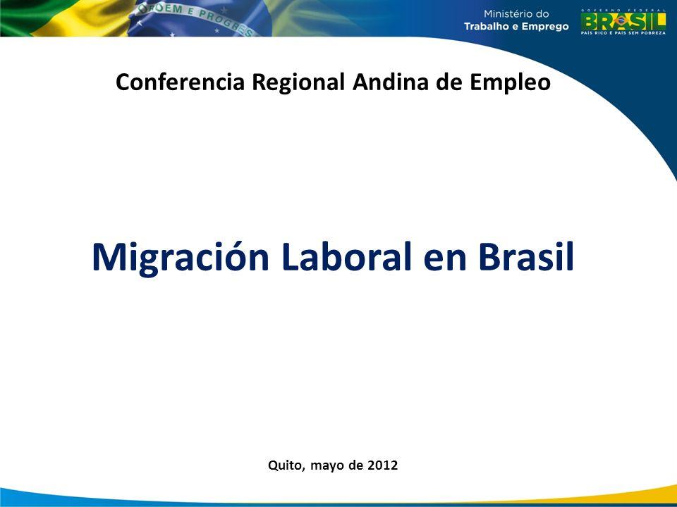 Conferencia Regional Andina de Empleo Migración Laboral en Brasil Quito, mayo de 2012