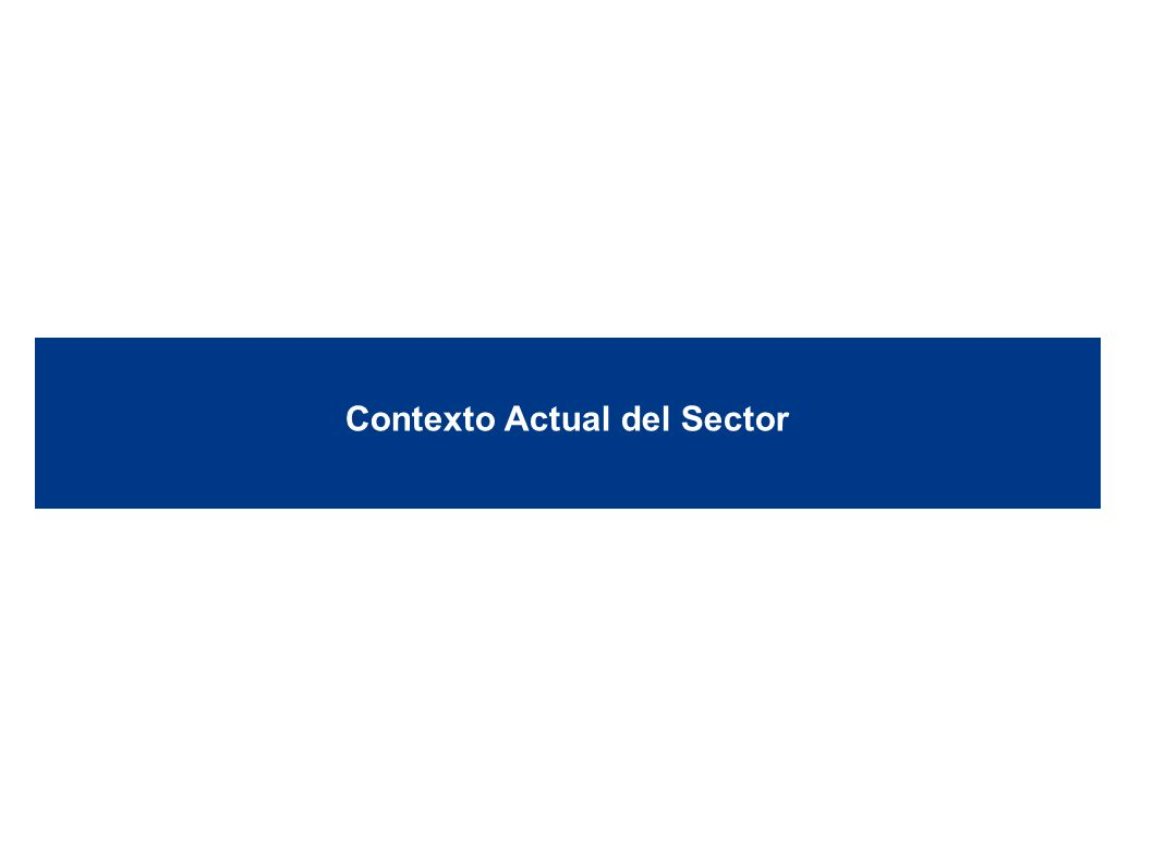 Contexto Actual del Sector 6