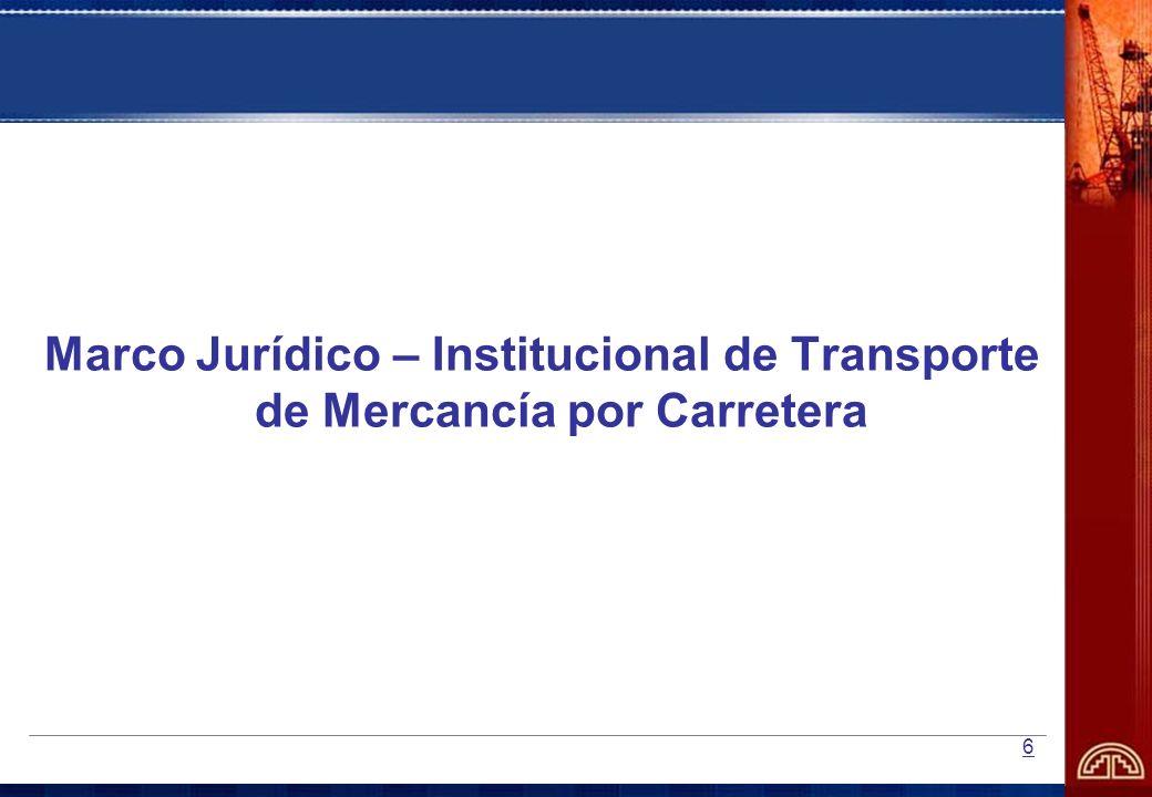 6 Marco Jurídico – Institucional de Transporte de Mercancía por Carretera
