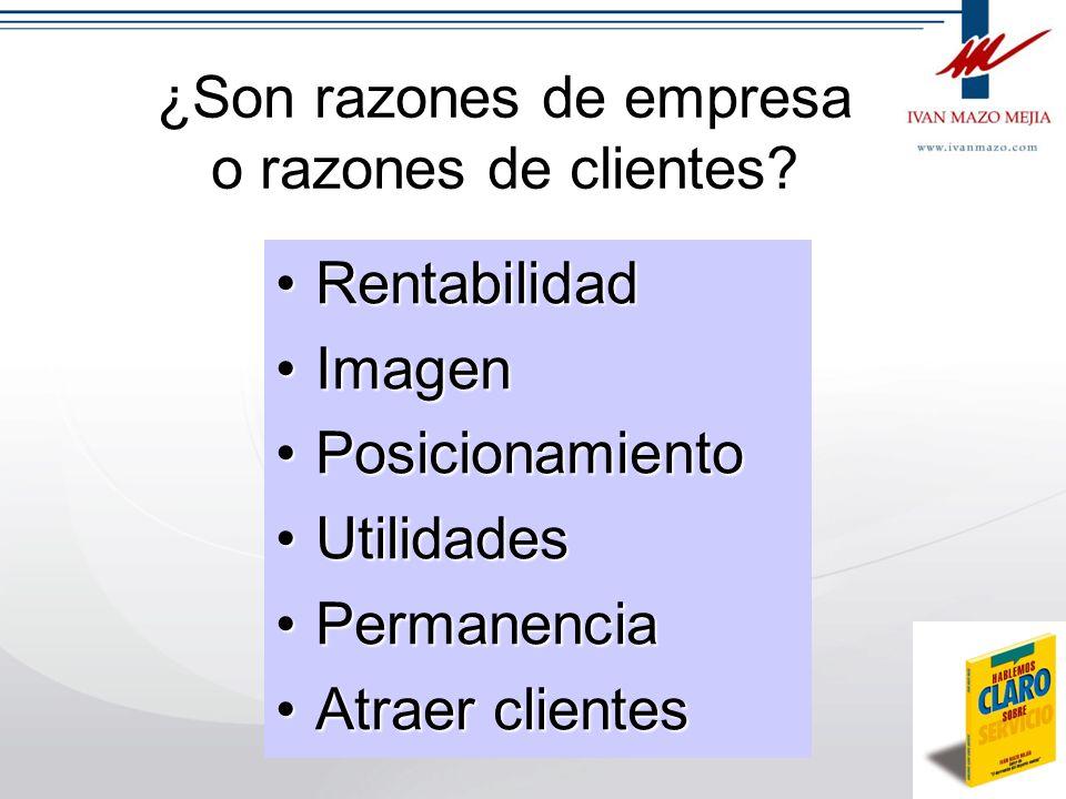 Las respuestas dadas por ustedes ¿Hablan de las Razones de empresa o de las razones de cliente?