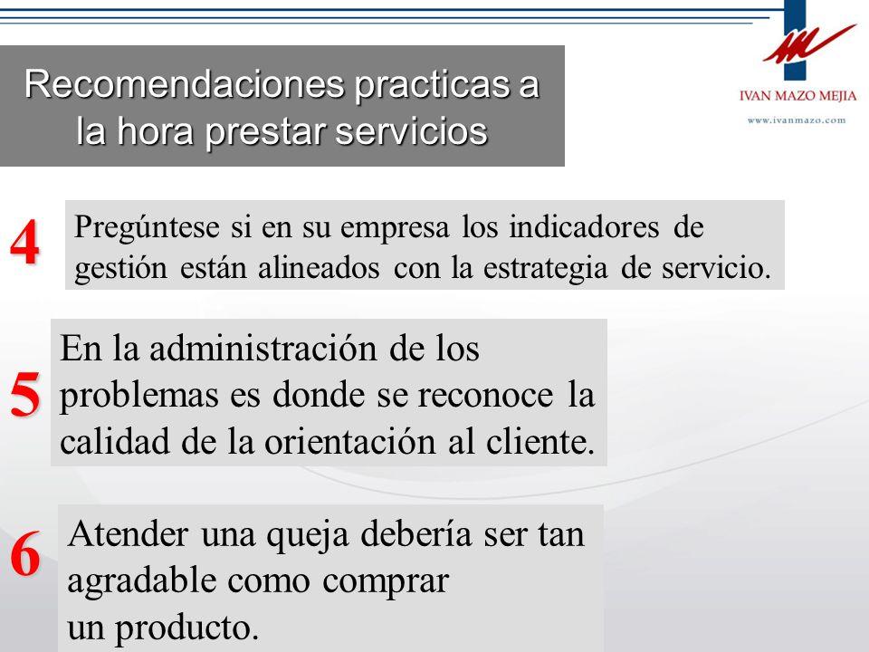 Recomendaciones practicas a la hora de prestar servicio El concepto de costo-beneficio para establecer un servicio no es un buen consejero No confunda