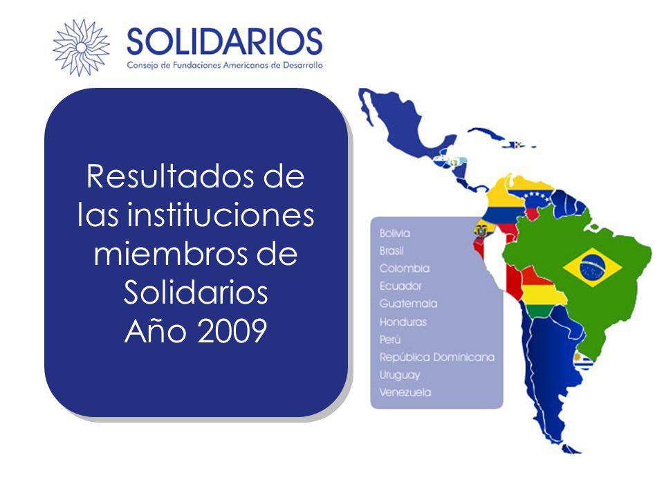 Resultados de las instituciones miembros de Solidarios Año 2009 Resultados de las instituciones miembros de Solidarios Año 2009