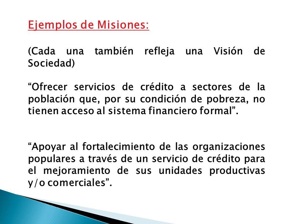 La importancia de la Misión y Visión de sociedad que se quiere alcanzar.