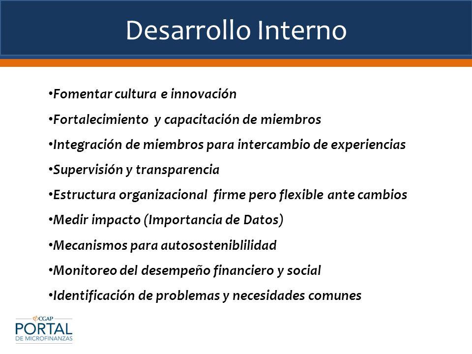 Desarrollo Interno Fomentar cultura e innovación Fortalecimiento y capacitación de miembros Integración de miembros para intercambio de experiencias S