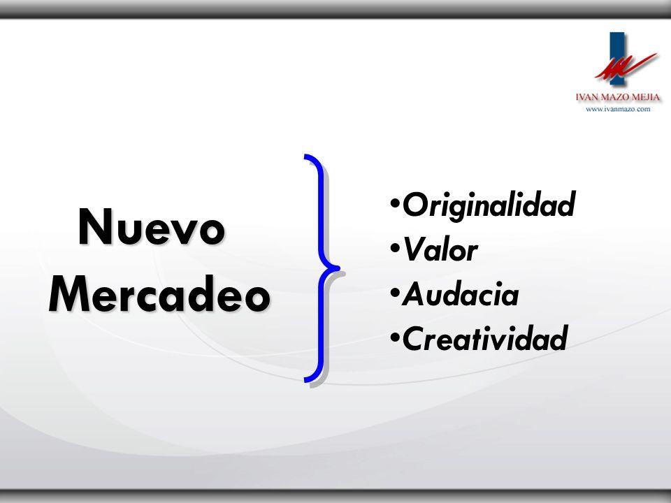 NuevoMercadeo Originalidad Valor Audacia Creatividad