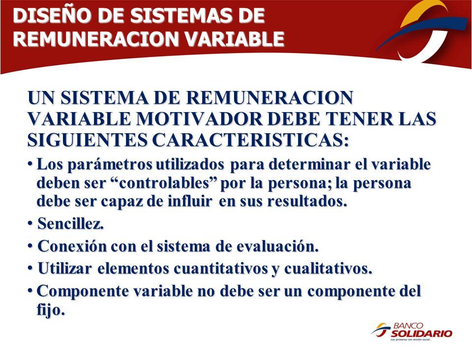DISEÑO DE SISTEMAS DE REMUNERACION VARIABLE UN SISTEMA DE REMUNERACION VARIABLE MOTIVADOR DEBE TENER LAS SIGUIENTES CARACTERISTICAS: Los parámetros ut