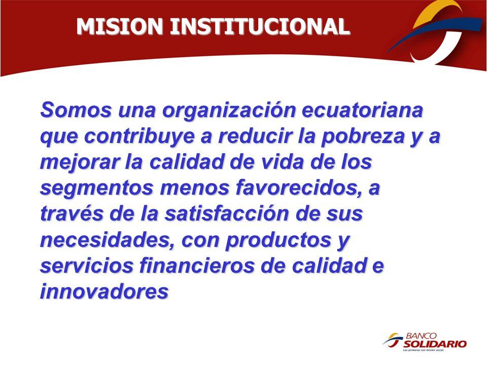 Somos una organización ecuatoriana que contribuye a reducir la pobreza y a mejorar la calidad de vida de los segmentos menos favorecidos, a través de