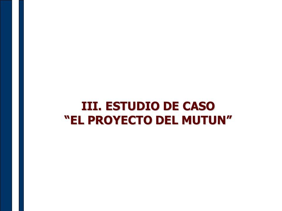 III. ESTUDIO DE CASO EL PROYECTO DEL MUTUN