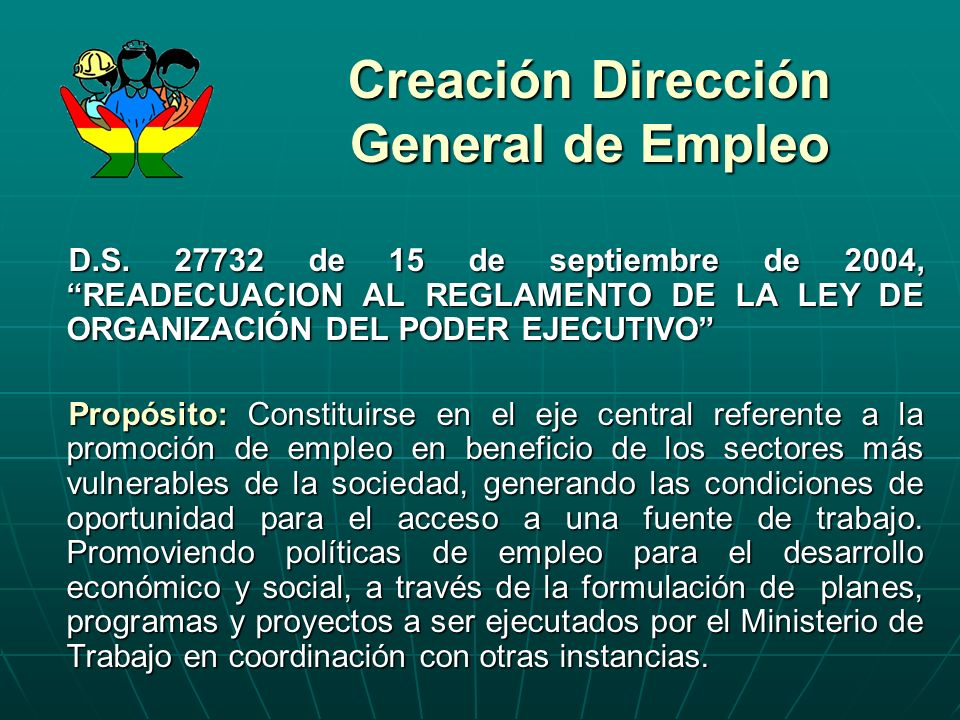 Creación Dirección General de Empleo D.S. 27732 de 15 de septiembre de 2004, READECUACION AL REGLAMENTO DE LA LEY DE ORGANIZACIÓN DEL PODER EJECUTIVO