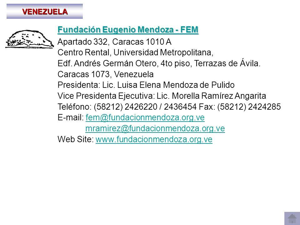 VENEZUELA Fundación Eugenio Mendoza - FEM Fundación Eugenio Mendoza - FEM Apartado 332, Caracas 1010 A Centro Rental, Universidad Metropolitana, Edf.