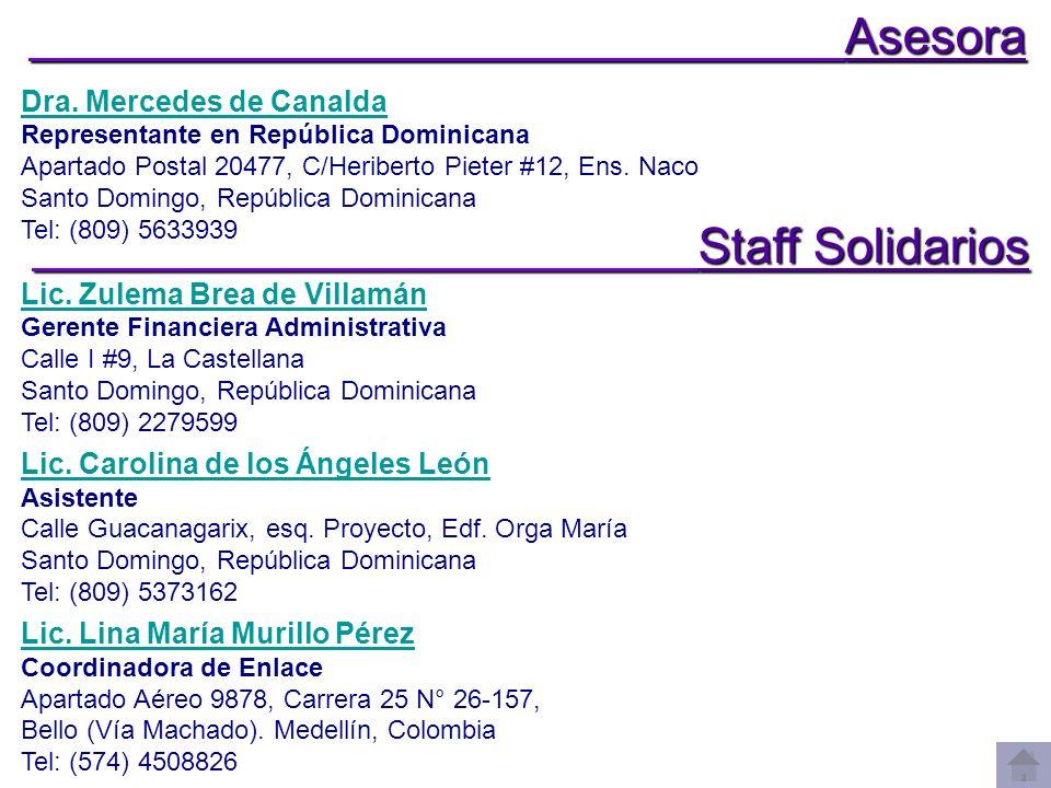 Staff Solidarios Staff Solidarios Dra. Mercedes de Canalda Representante en República Dominicana Apartado Postal 20477, C/Heriberto Pieter #12, Ens. N