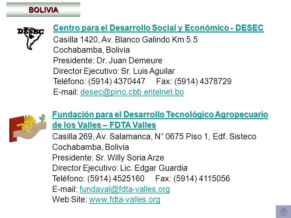 BOLIVIA Centro para el Desarrollo Social y Económico - DESEC Centro para el Desarrollo Social y Económico - DESEC Casilla 1420, Av. Blanco Galindo Km