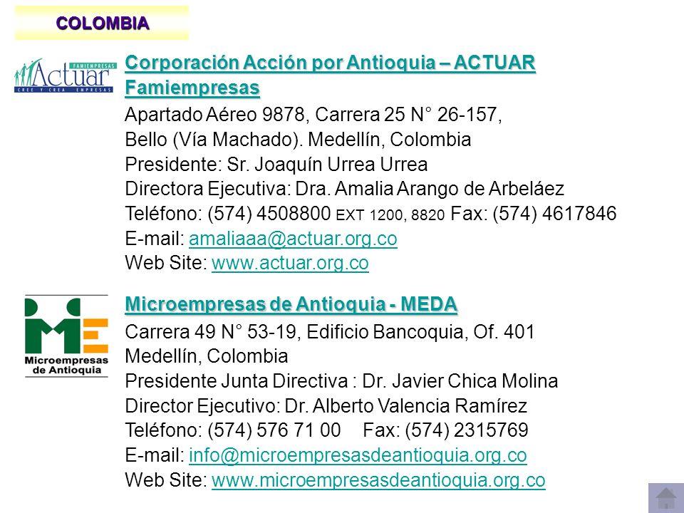 COLOMBIA Corporación Acción por Antioquia – ACTUAR Famiempresas Corporación Acción por Antioquia – ACTUAR Famiempresas Apartado Aéreo 9878, Carrera 25