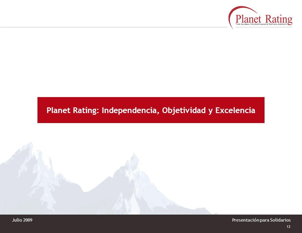 11 Presentación para Solidarios Rating Institucional GIRAFE: Crea valor agregado Un reporte conciso Reporte de 15-20 paginas que detalla la justificac