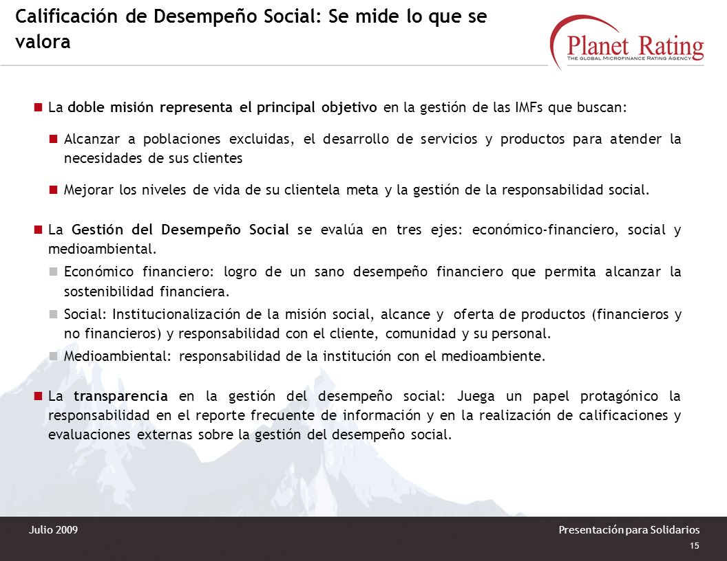 14 Presentación para Solidarios Mejora sostenida a largo plazo EDPYME Alternativa, Perú (IMF Regulada) Con Cifras a:Jun.2005Jun.2006Jun.2007Jun.2008 C