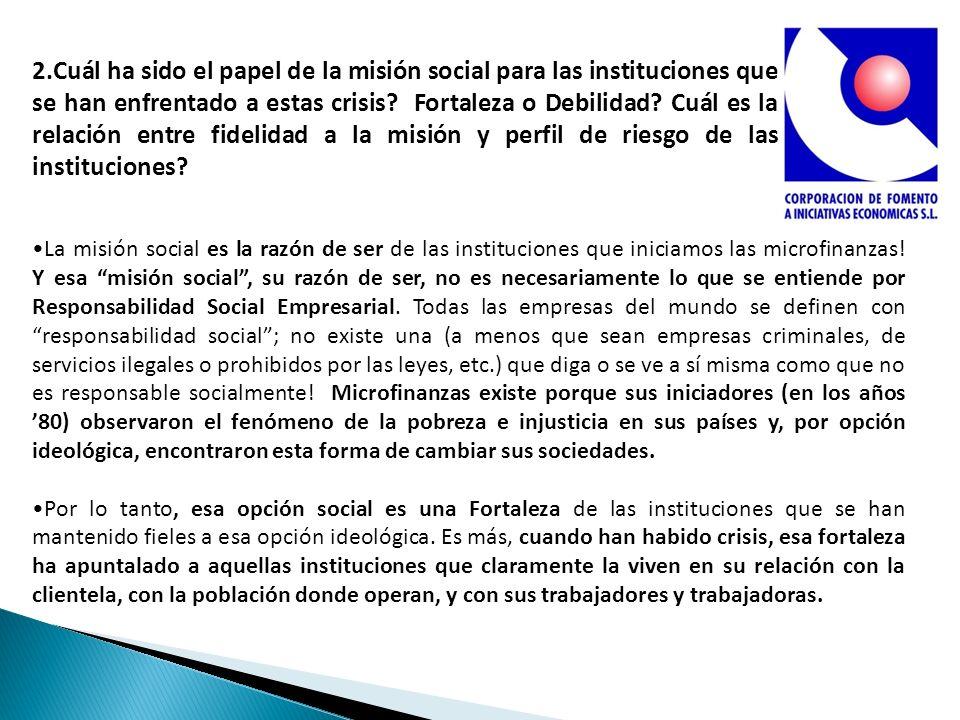 2.Cuál ha sido el papel de la misión social para las instituciones que se han enfrentado a estas crisis? Fortaleza o Debilidad? Cuál es la relación en