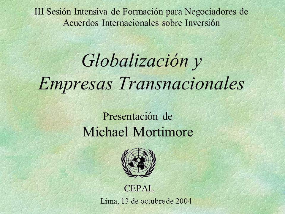 III Sesión Intensiva de Formación para Negociadores de Acuerdos Internacionales sobre Inversión Globalización y Empresas Transnacionales CEPAL Lima, 1