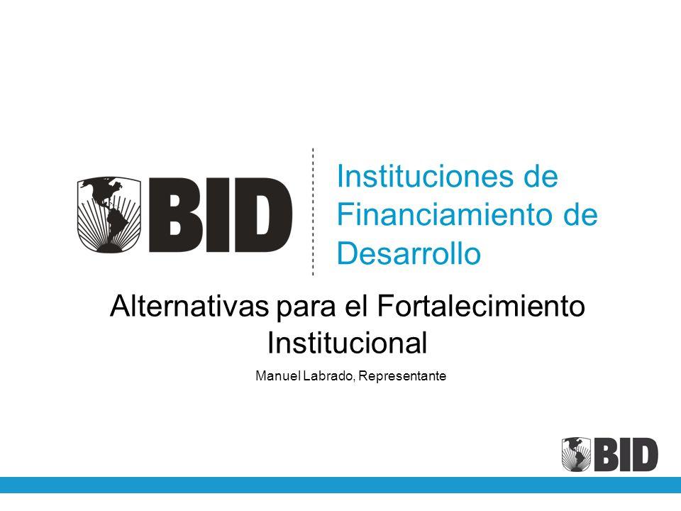Instituciones de Financiamiento de Desarrollo Alternativas para el Fortalecimiento Institucional Manuel Labrado, Representante