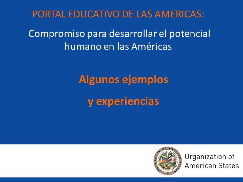 PORTAL EDUCATIVO DE LAS AMERICAS: Compromiso para desarrollar el potencial humano en las Américas Algunos de nuestros proyectos e instancias de formación