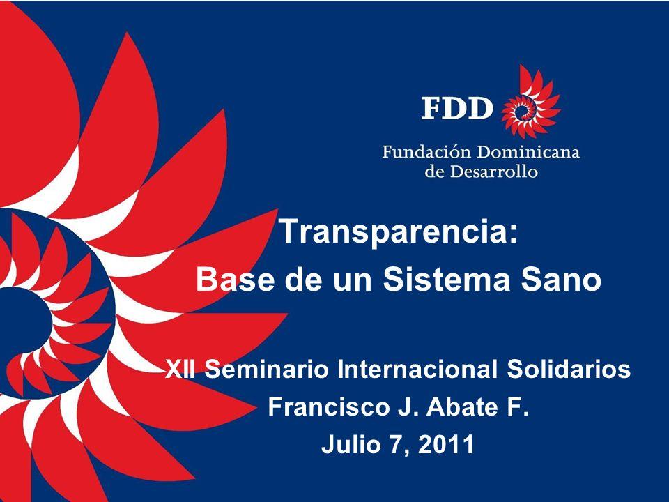 1 Transparencia: Base de un Sistema Sano XII Seminario Internacional Solidarios Francisco J.