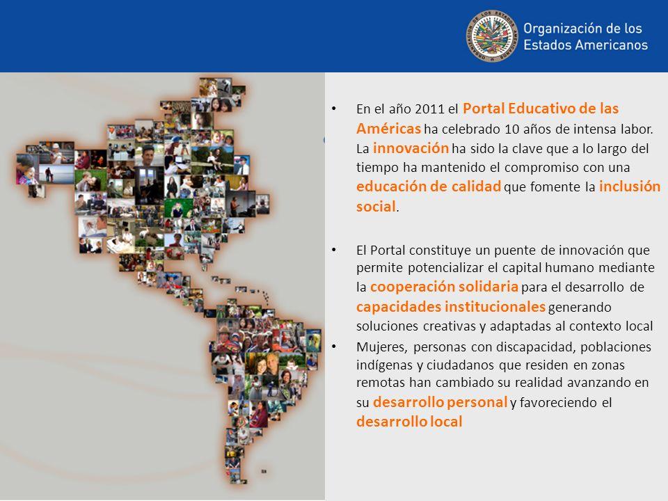En el año 2011 el Portal Educativo de las Américas ha celebrado 10 años de intensa labor. La innovación ha sido la clave que a lo largo del tiempo ha