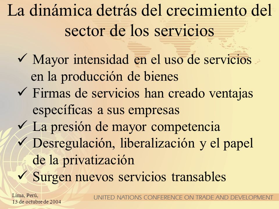 Lima, Perú, 13 de octubre de 2004 Mayor intensidad en el uso de servicios en la producción de bienes Firmas de servicios han creado ventajas específic
