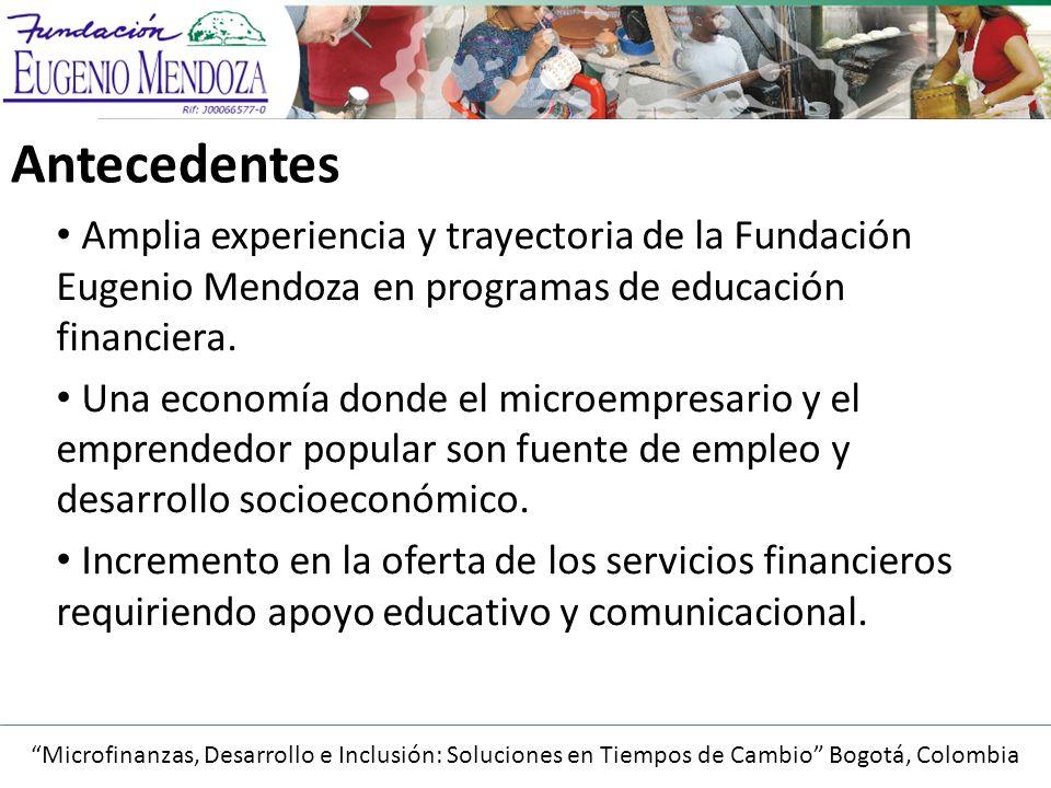 Antecedentes Amplia experiencia y trayectoria de la Fundación Eugenio Mendoza en programas de educación financiera.