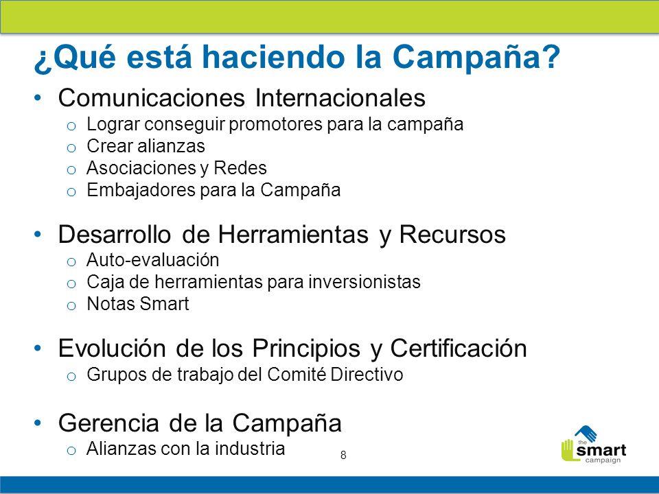 8 Comunicaciones Internacionales o Lograr conseguir promotores para la campaña o Crear alianzas o Asociaciones y Redes o Embajadores para la Campaña D