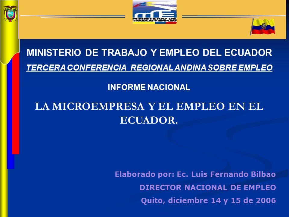 MINISTERIO DE TRABAJO Y EMPLEO DEL ECUADOR TERCERA CONFERENCIA REGIONAL ANDINA SOBRE EMPLEO INFORME NACIONAL LA MICROEMPRESA Y EL EMPLEO EN EL ECUADOR