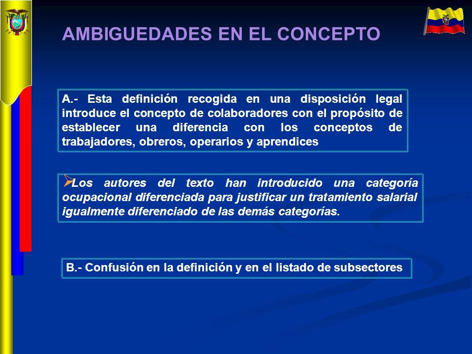 A.- Esta definición recogida en una disposición legal introduce el concepto de colaboradores con el propósito de establecer una diferencia con los con